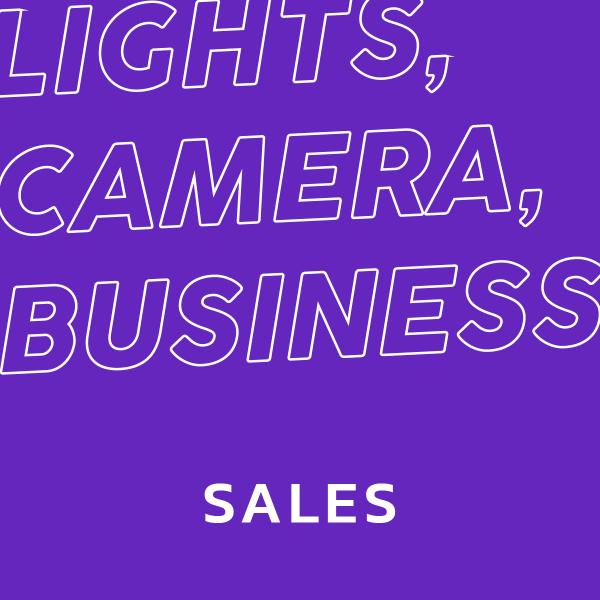 LIGHTS, CAMERA, BUSINESS: Sales